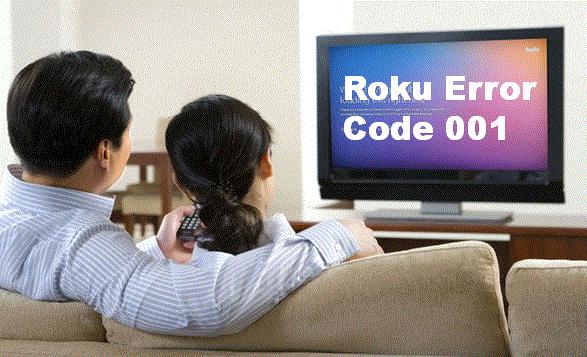 Roku Error Code 001